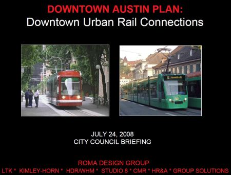 Back in 2008, City of Austin hired Roma Design Group as lead consultant to design urban rail starter system plan and promote benefits of light rail over bus services. PPT title page screenshot: L. Henry.